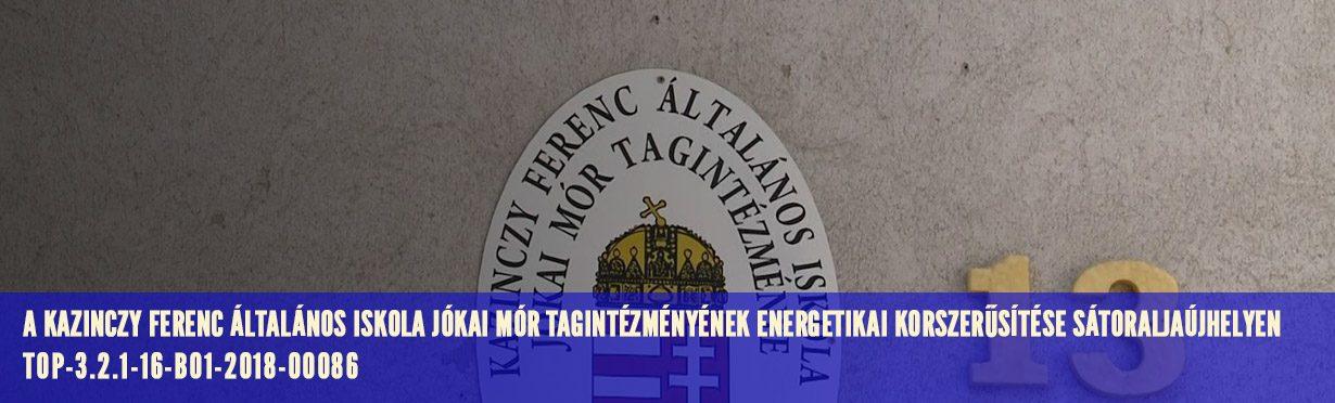 A Kazinczy Ferenc Általános Iskola Jókai Mór Tagintézményének energetikai korszerűsítése Sátoraljaújhelyen