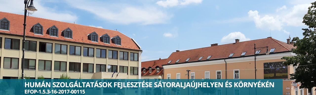 Humán szolgáltatások fejlesztése Sátoraljaújhelyen és környékén